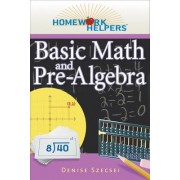 Homework Helpers Basic Math and Pre-Algebra by Denise Szecsei