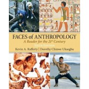 Faces of Anthropology by Kevin Rafferty