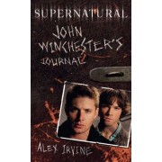 Supernatural: John Winchester's Journal by Alex Irvine