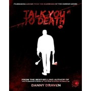 Talk You to Death: Filmmaking Advice from the Mavericks of the Horror Genre