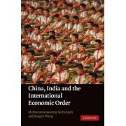 China, India and the International Economic Order by Muthucumaraswamy Sornarajah