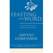 Feasting on the Word Advent Companion by David L. Bartlett