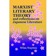 Marxist Literary Theory and Reflections on Japanese Literature by Wim Nuyten