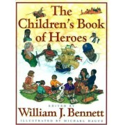 The Children's Book of Heroes by William J. Bennett