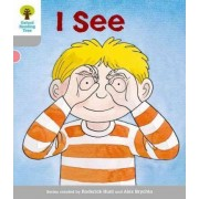 Oxford Reading Tree: Level 1: More First Words: I See by Roderick Hunt