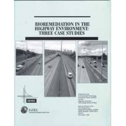 Bioremediation in the Highway Environment by Highway Innovative Technology Evaluation