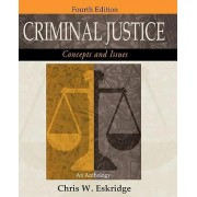 Criminal Justice: Concepts and Issues by Chris W. Eskridge
