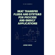 Heat Transfer Fluids and Systems for Process and Energy Applications by Jasbir Singh