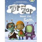 Zip and Zap Meet the Sam: Yellow B/1c by Sheryl Webster