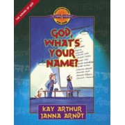 God, What's Your Name? by Kay Arthur