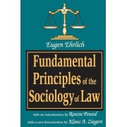Fundamental Principles of the Sociology of Law by Eugene Ehrlich