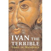 Ivan the Terrible by Isabel De Madariaga