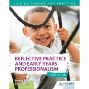 Reflective Practice and Early Years Professionalism by Jennie Lindon