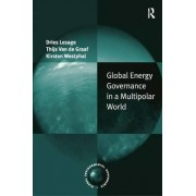 Global Energy Governance in a Multipolar World by Dries Lesage