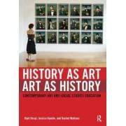 History as Art, Art as History by Dipti Desai