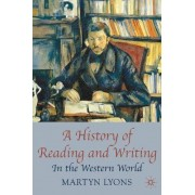 A History of Reading and Writing by Martyn Lyons