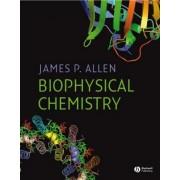 Biophysical Chemistry by James P. Allen