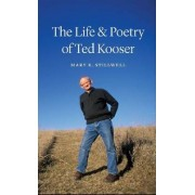 The Life and Poetry of Ted Kooser by Mary K. Stillwell