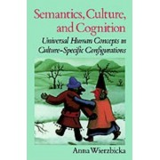 Semantics, Culture, and Cognition by Anna Wierzbicka