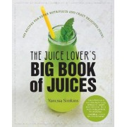The Juice Lover's Big Book of Juices by Vanessa Simkins