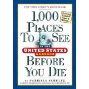 1,000 Places to See in the United States and Canada Before You Die by Patricia Schultz