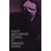 Ghost and Horror Stories of Ambrose Bierce, Paperback