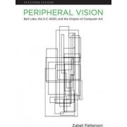 Peripheral Vision by Zabet Patterson