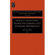 Product Innovation, Interactive Learning and Economic Performance by J.L. Christensen