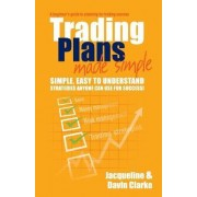 Trading Plans Made Simple by Jacqueline Clarke