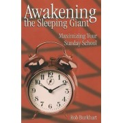 Awakening the Sleeping Giant Student Guide by Rob Burkhart