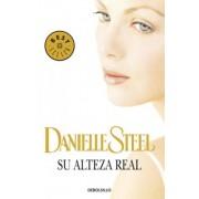 Su alteza real / H.R.H. by Danielle Steel