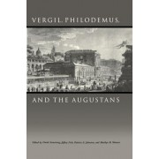 Vergil, Philodemus, and the Augustans by David Armstrong