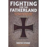 Fighting for the Fatherland by David Stone