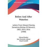 Before and After Waterloo by Edward Stanley