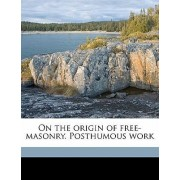 On the Origin of Free-Masonry. Posthumous Work by Thomas Paine