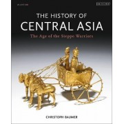 The History of Central Asia: The Age of the Steppe Warriors Volume 1 by Christoph Baumer