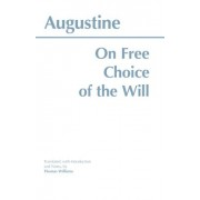 On Free Choice of the Will by Edmund O. P. Augustine