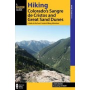Hiking Colorado's Sangre De Cristos and Great Sand Dunes by Lee Hart
