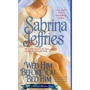 Wed Him Before You Bed Him by Sabrina Jeffries