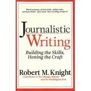 Journalistic Writing by Robert M. Knight