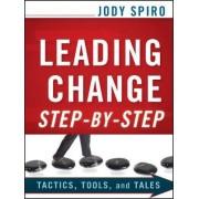 Leading Change Step-by-Step by Jody Spiro