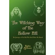 Witching Way of the Hollow Hill by Robin Artisson