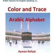 Color and Trace Arabic Alphabet by Ayman Refaat
