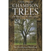 Champion Trees of Britain and Ireland: The Tree Register Handbook by Owen Johnson