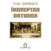 Nae Ionescu - Indreptar ortodox