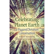 Celebrating Planet Earth, a Pagan/Christian Conversation by Denise Cush