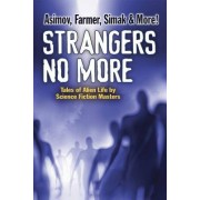 Strangers No More: Tales of Alien Life by Science Fiction Masters Isaac Asimov, Philip Jose Farmer, Marion Zimmer Bradley and More!
