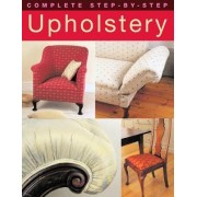 Complete Step-by-step Upholstery by David Sowle
