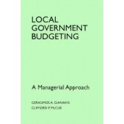 Local Government Budgeting by Gerasimos A. Gianakis
