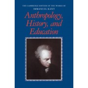 Anthropology, History, and Education by Immanuel Kant
